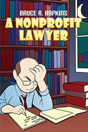 A NONPROFIT LAWYER by Bruce R.  Hopkins