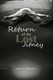 RETURN OF THE LOST JITNEY by John T.  Griffen