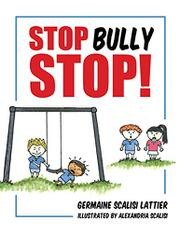 STOP BULLY STOP! by Germaine Scalisi Lattier