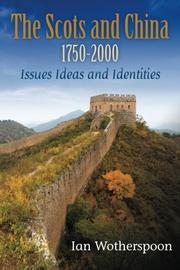 The Scots and China 1750-2000 by Ian Wotherspoon