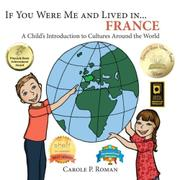 If you were me and lived in... France... by Carole P. Roman