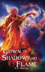 Gown of Shadow and Flame by A.E. Marling