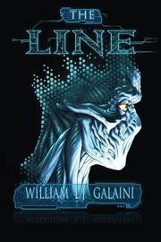 THE LINE by William LJ Galaini