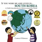 IF YOU WERE ME AND LIVED IN...SOUTH KOREA by Carole P. Roman