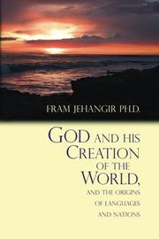God and His Creation of the World, and the Origins of Languages and Nations by Fram Jehangir