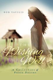 The Wishing Well by Bob Vavilis