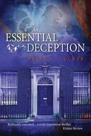 AN ESSENTIAL DECEPTION by Brian A Tucker