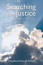 In Search of Justice by Christine E. Driscoll-O'Neill
