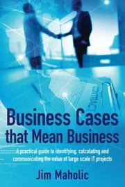 Business Cases that Mean Business by Jim Maholic