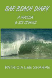 Bar Beach Diary by Patricia Lee Sharpe