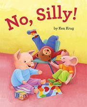 NO, SILLY! by Ken Krug