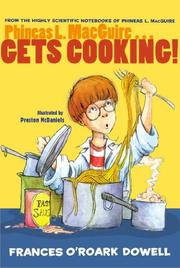 PHINEAS L. MACGUIRE . . . GETS COOKING! by Frances O'Roark Dowell