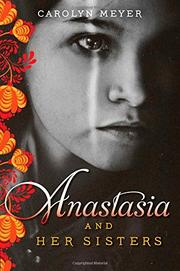 ANASTASIA AND HER SISTERS by Carolyn Meyer