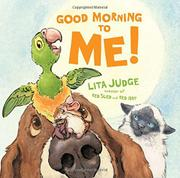 GOOD MORNING TO ME! by Lita Judge