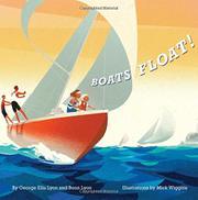 BOATS FLOAT! by George Ella Lyon