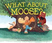WHAT ABOUT MOOSE? by Corey Rosen Schwartz