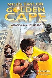 ATTACK OF THE ALIEN HORDE by Robert Venditti