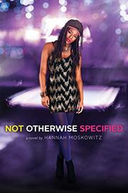 NOT OTHERWISE SPECIFIED by Hannah Moskowitz