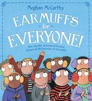 EARMUFFS FOR EVERYONE! by Meghan McCarthy