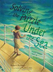 SOLVING THE PUZZLE UNDER THE SEA by Robert Burleigh