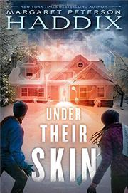 UNDER THEIR SKIN by Margaret Peterson Haddix