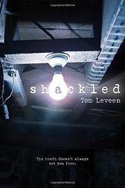 SHACKLED by Tom Leveen