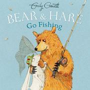BEAR & HARE GO FISHING by Emily Gravett