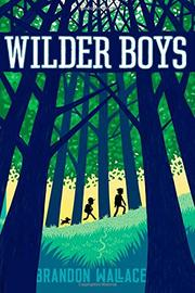 WILDER BOYS by Brandon Wallace