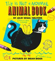 THIS IS NOT A NORMAL ANIMAL BOOK by Julie Segal-Walters
