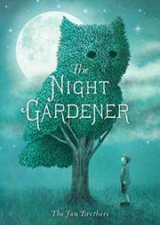 THE NIGHT GARDENER by Terry Fan