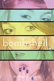 BOMBSHELL by Rowan Maness