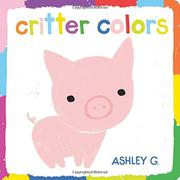 CRITTER COLORS by Ashley G.