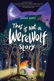 THIS IS NOT A WEREWOLF STORY by Sandra Evans
