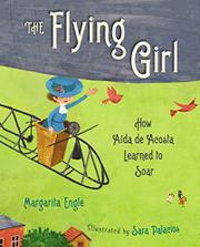 THE FLYING GIRL by Margarita Engle