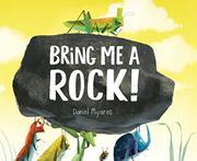 BRING ME A ROCK! by Daniel Miyares