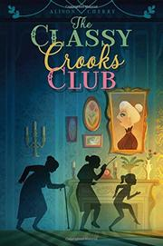 THE CLASSY CROOKS CLUB by Alison Cherry