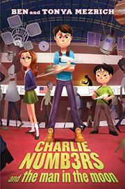 CHARLIE NUMBERS AND THE MAN IN THE MOON by Ben Mezrich