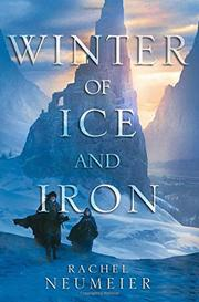 WINTER OF ICE AND IRON by Rachel Neumeier