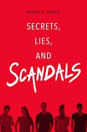 SECRETS, LIES, AND SCANDALS by Amanda K. Morgan