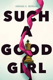 SUCH A GOOD GIRL by Amanda K. Morgan