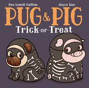 PUG & PIG TRICK-OR-TREAT by Sue Lowell Gallion