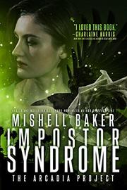 IMPOSTOR SYNDROME  by Mishell Baker