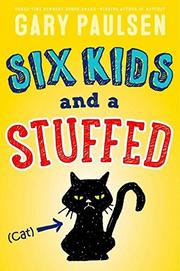 SIX KIDS AND A STUFFED CAT by Gary Paulsen