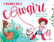 I WANNA BE A COWGIRL by Angela DiTerlizzi