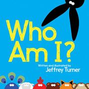 WHO AM I? by Jeffrey Turner