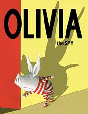 OLIVIA THE SPY by Ian Falconer