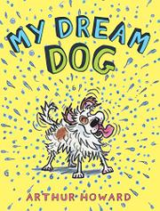 MY DREAM DOG by Arthur  Howard