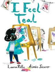 I FEEL TEAL by Lauren Rille