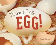 SHAKE A LEG, EGG! by Kurt Cyrus
