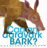 CAN AN AARDVARK BARK? by Melissa Stewart